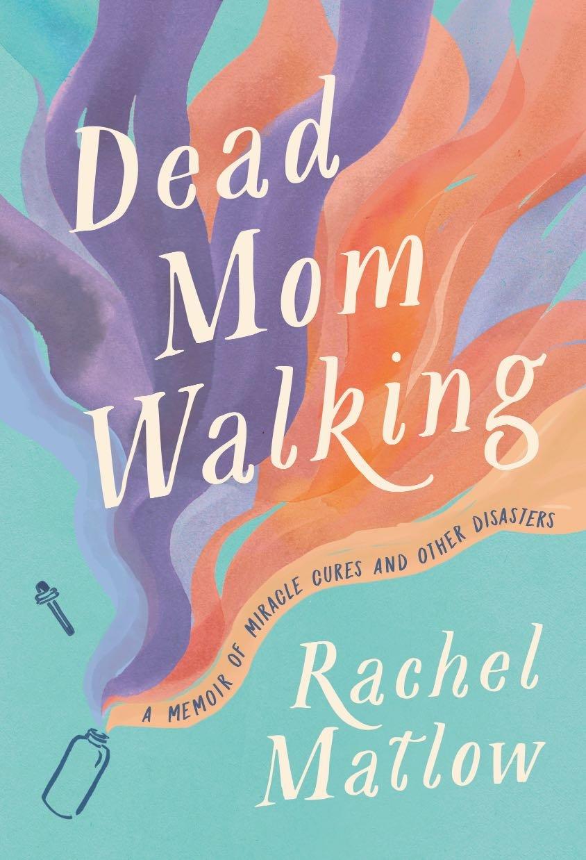 Dead Mom Walking, Rachel Matlow, 2020